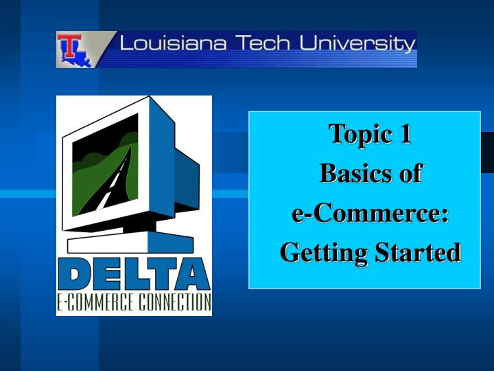 topic 1 basics of e commerce getting started n.