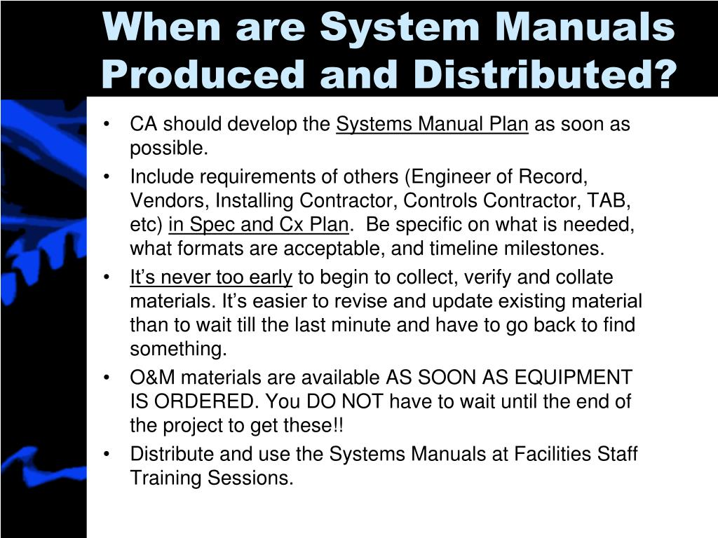 When are System Manuals Produced and Distributed?