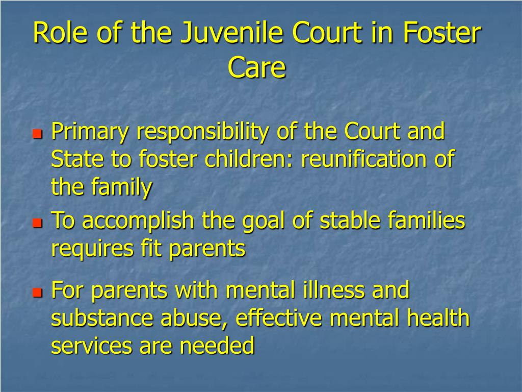 Role of the Juvenile Court in Foster Care