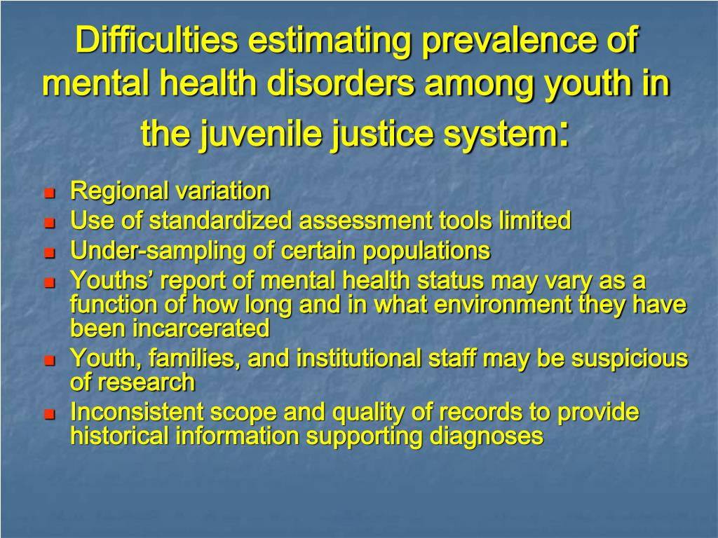 Difficulties estimating prevalence of mental health disorders among youth in the juvenile justice system