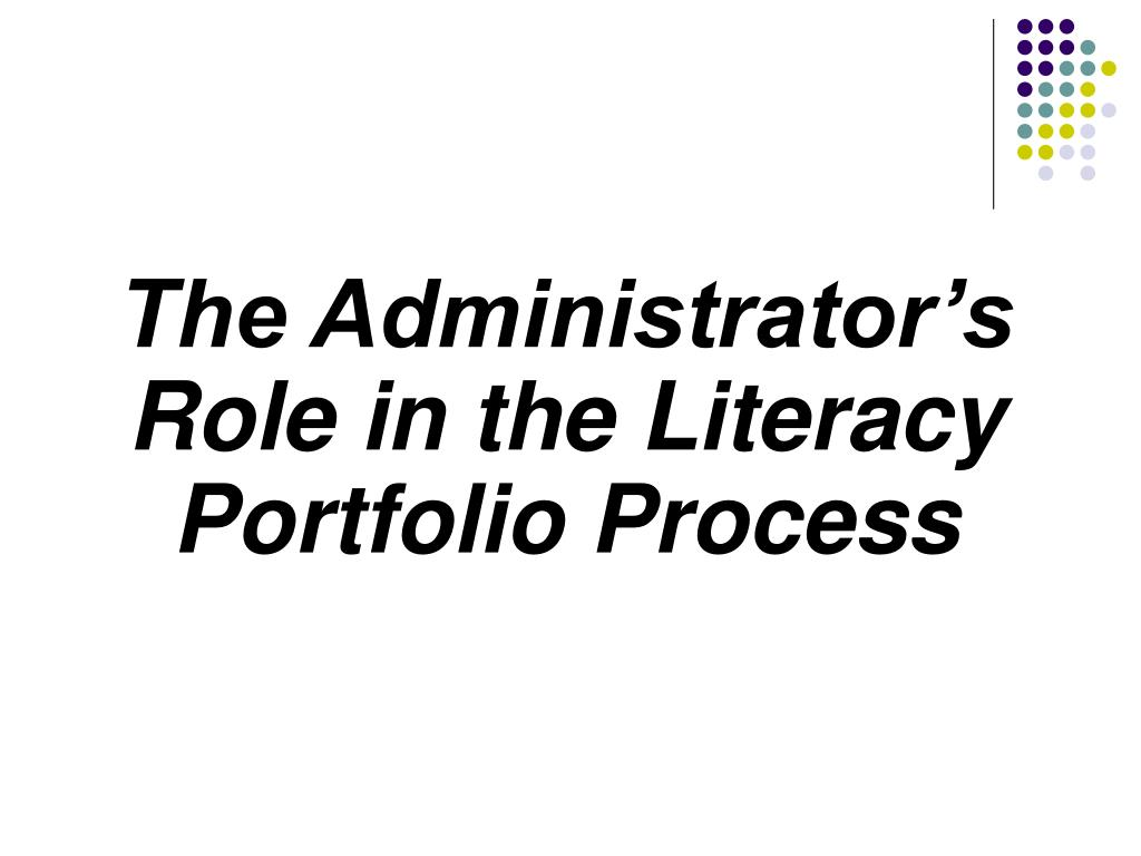 The Administrator's Role in the Literacy  Portfolio Process