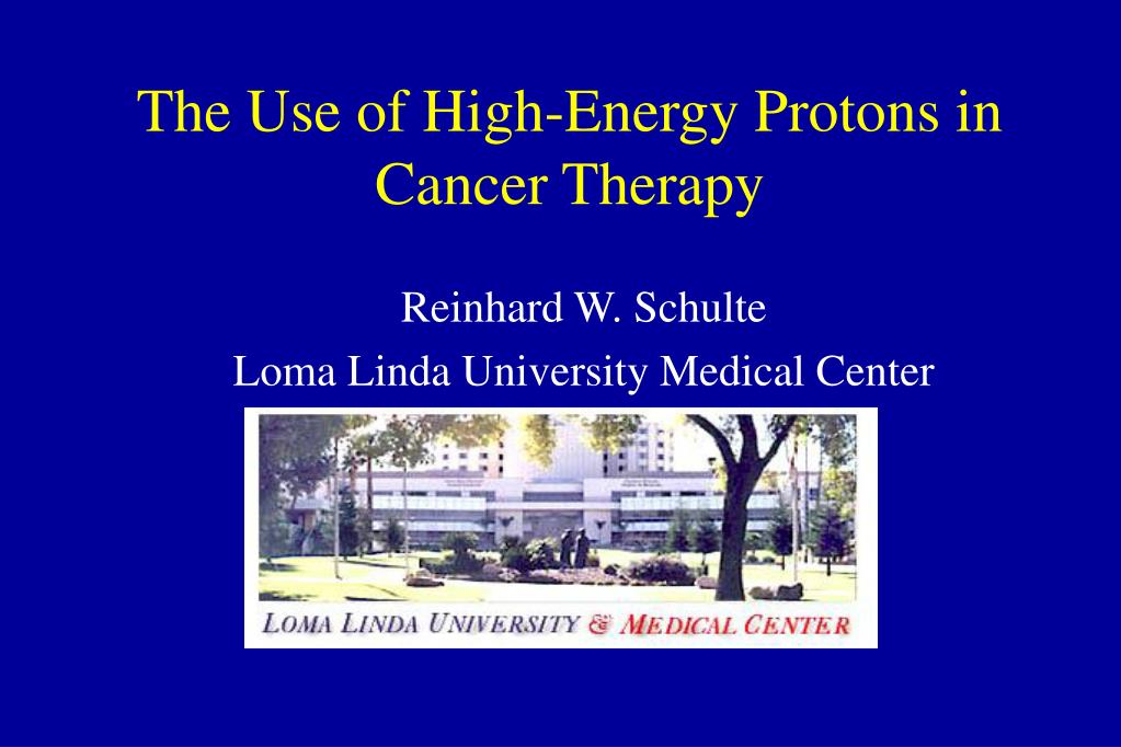 the use of high energy protons in cancer therapy