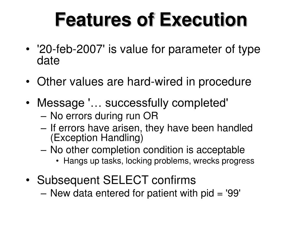 Features of Execution