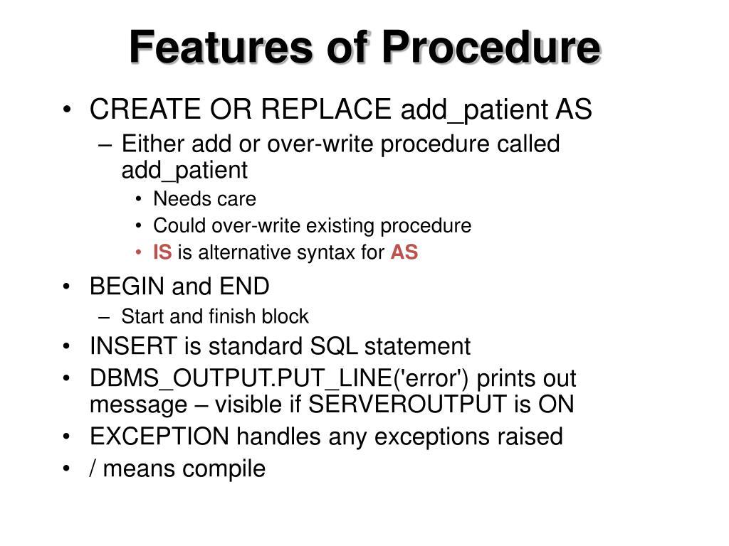 Features of Procedure