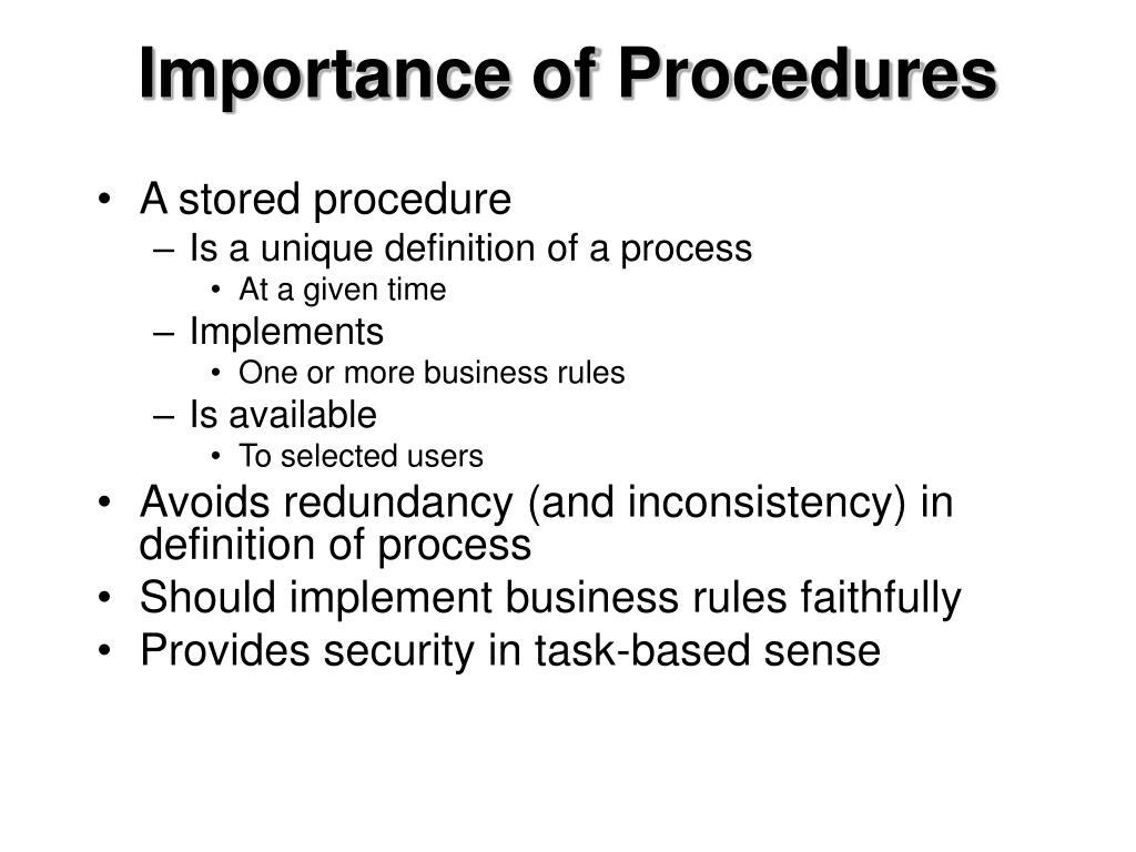 Importance of Procedures