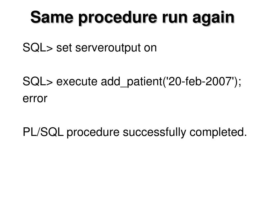 Same procedure run again