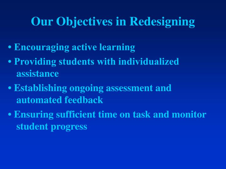 Our objectives in redesigning