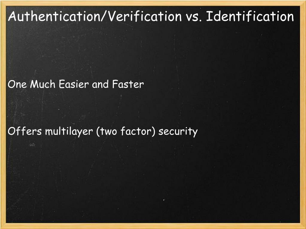 Authentication/Verification vs. Identification
