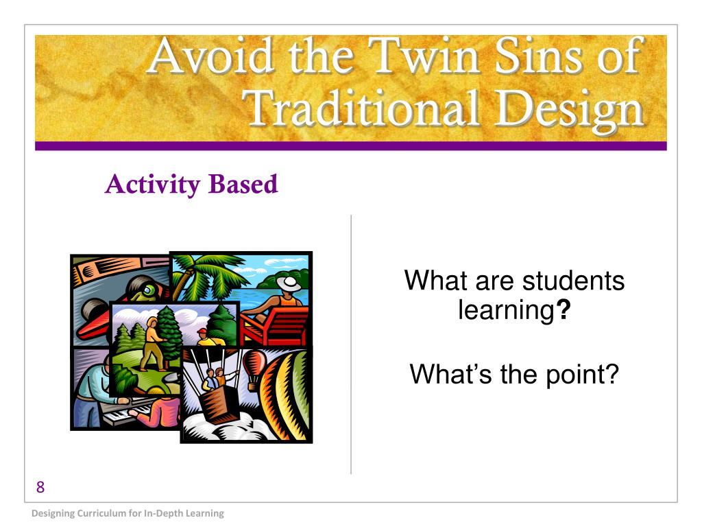 Avoid the Twin Sins of Traditional Design