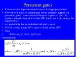 persistent gates