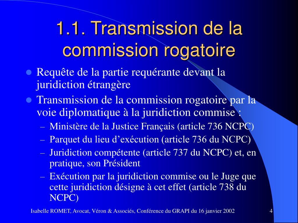 1.1. Transmission de la commission rogatoire