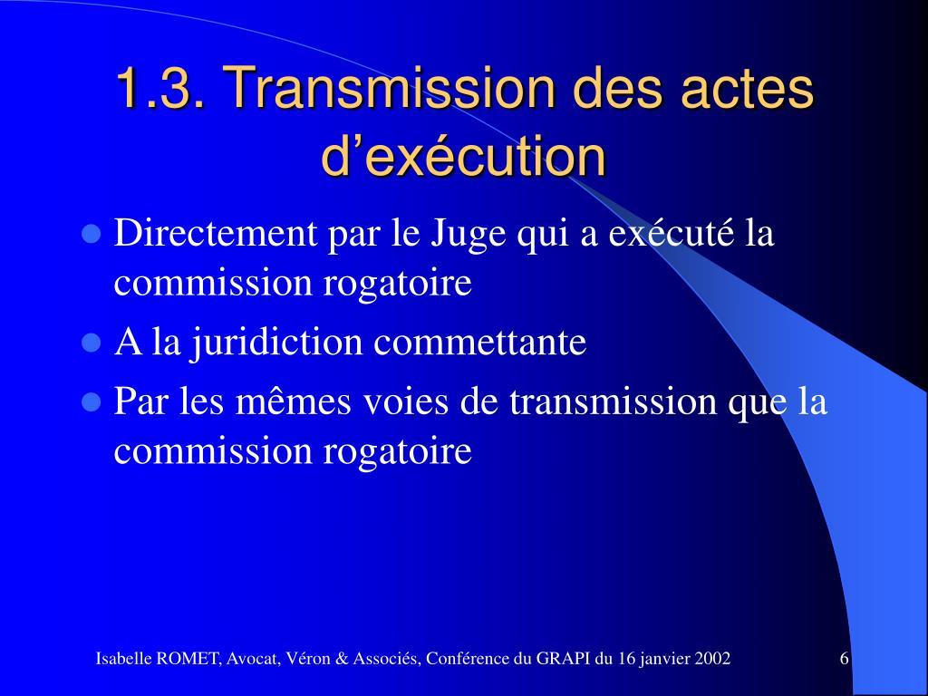 1.3. Transmission des actes d'exécution