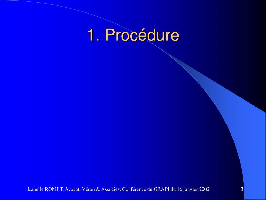 1. Procédure