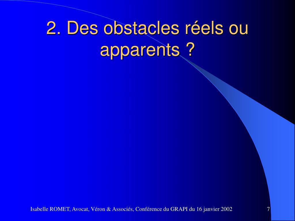 2. Des obstacles réels ou apparents ?