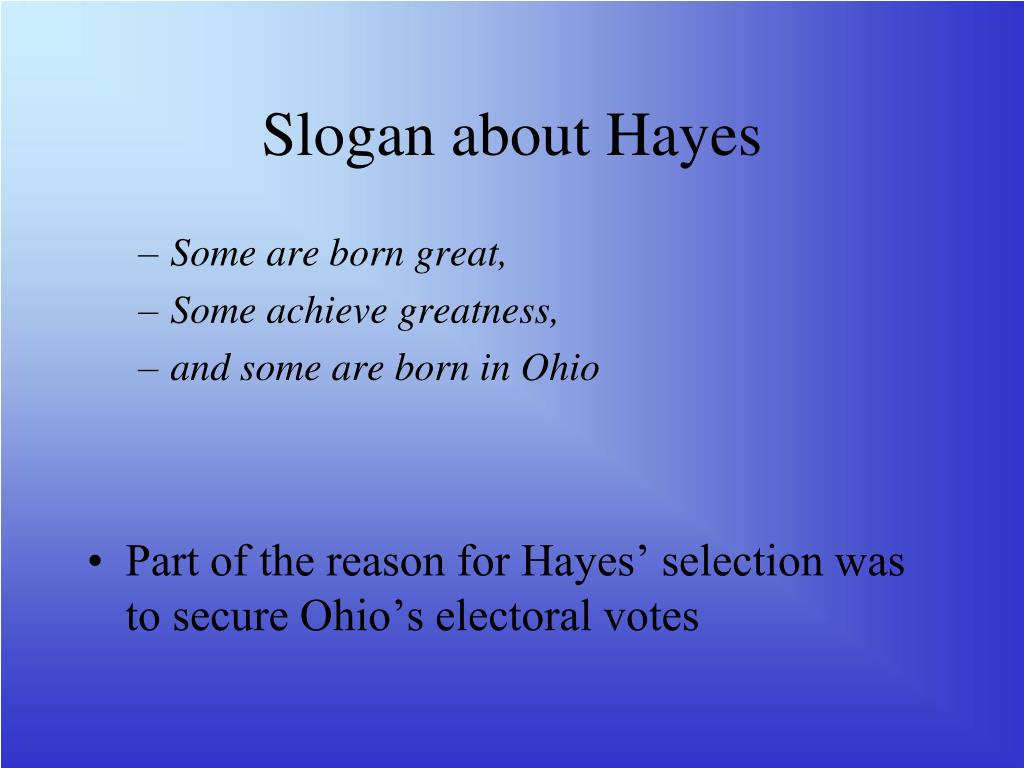Slogan about Hayes