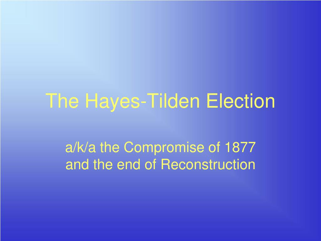 The Hayes-Tilden Election