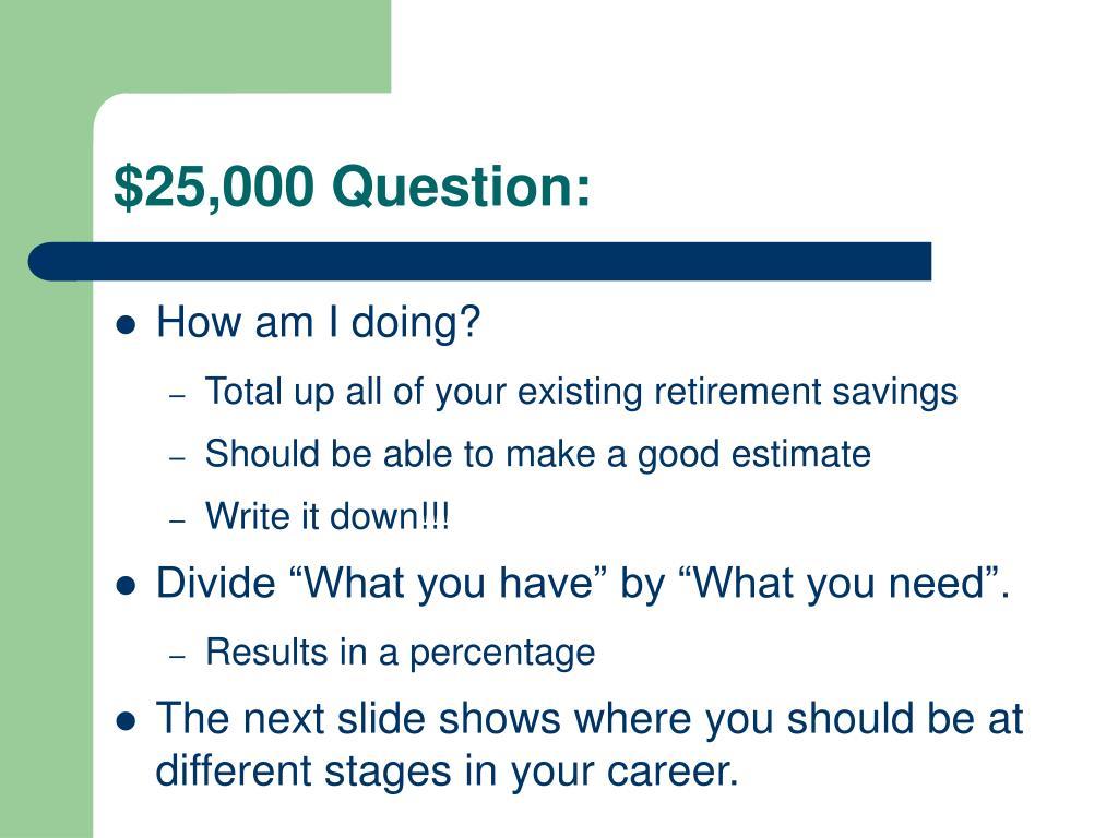 $25,000 Question: