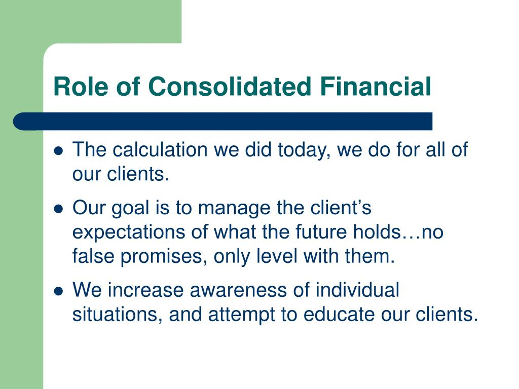 Role of Consolidated Financial