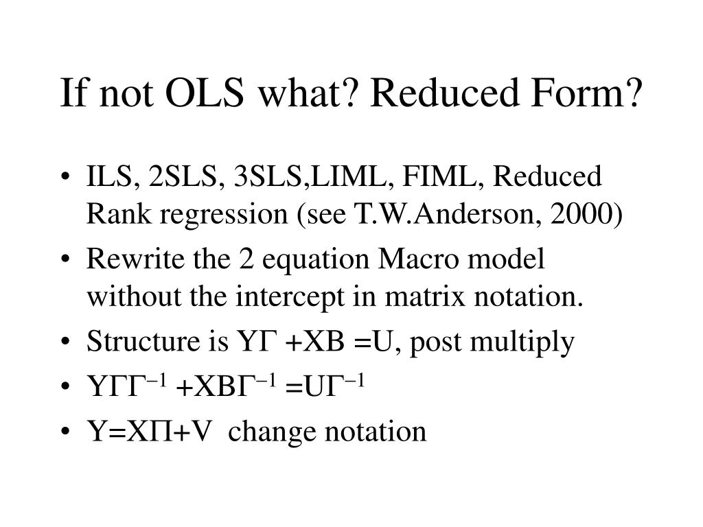If not OLS what? Reduced Form?