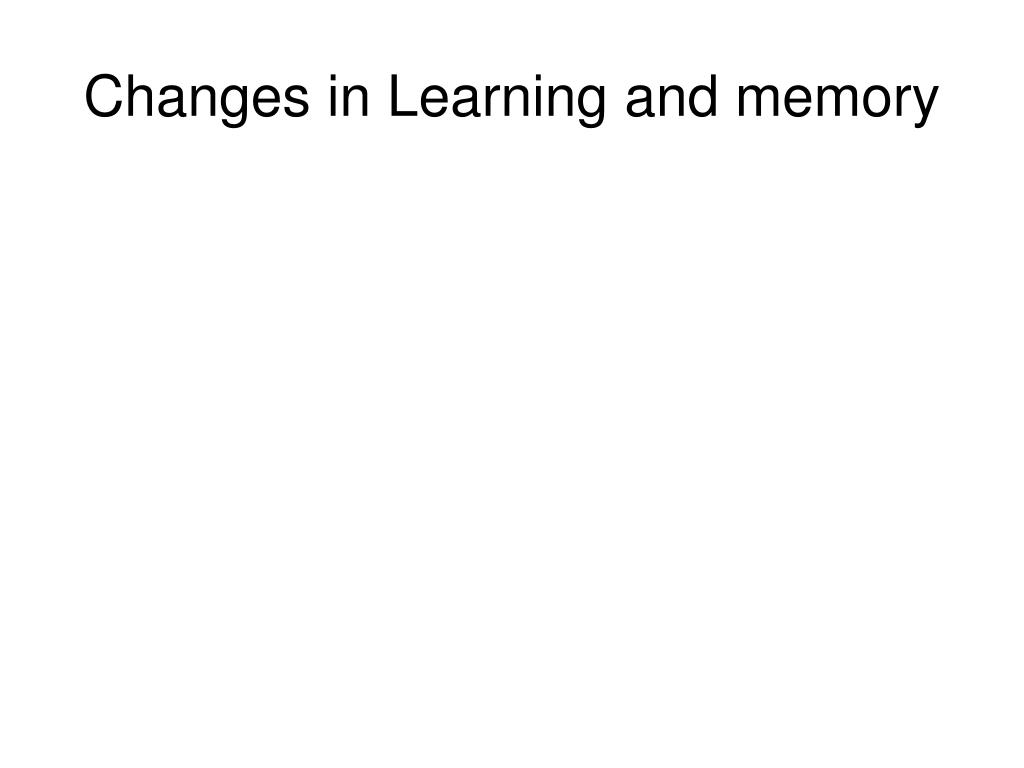 Changes in Learning and memory