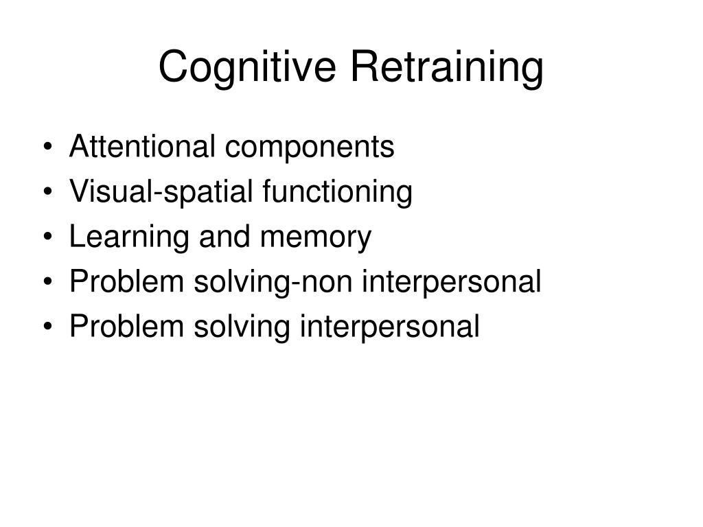 Cognitive Retraining