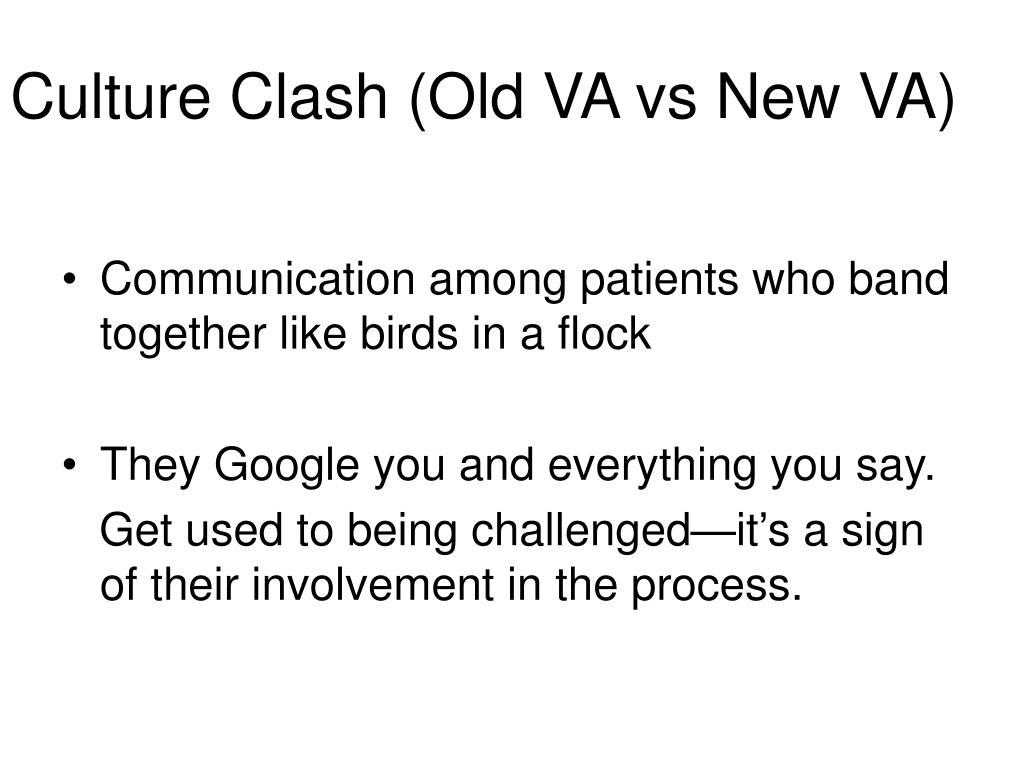 Culture Clash (Old VA vs New VA)