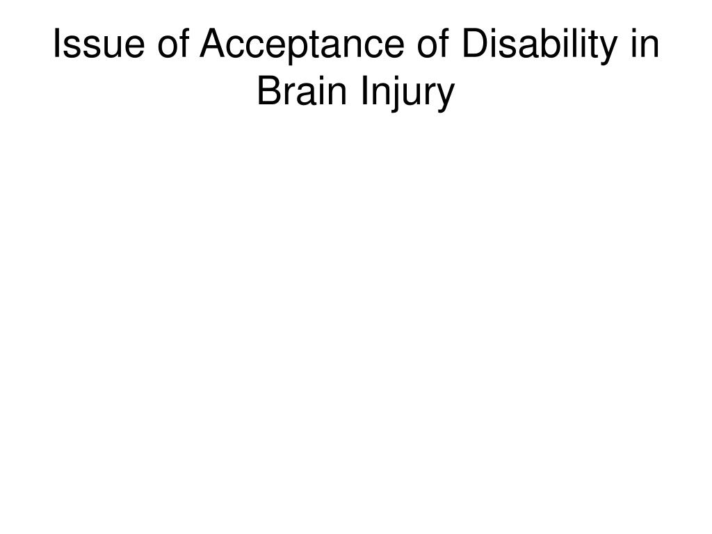 Issue of Acceptance of Disability in Brain Injury