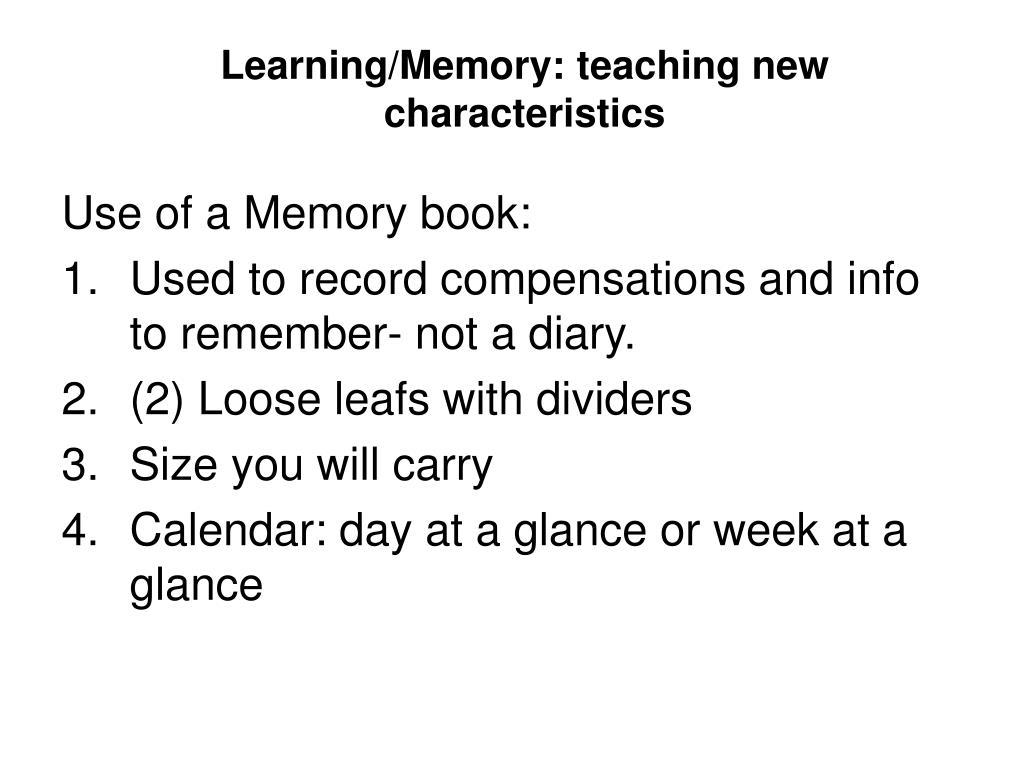 Learning/Memory: teaching new characteristics