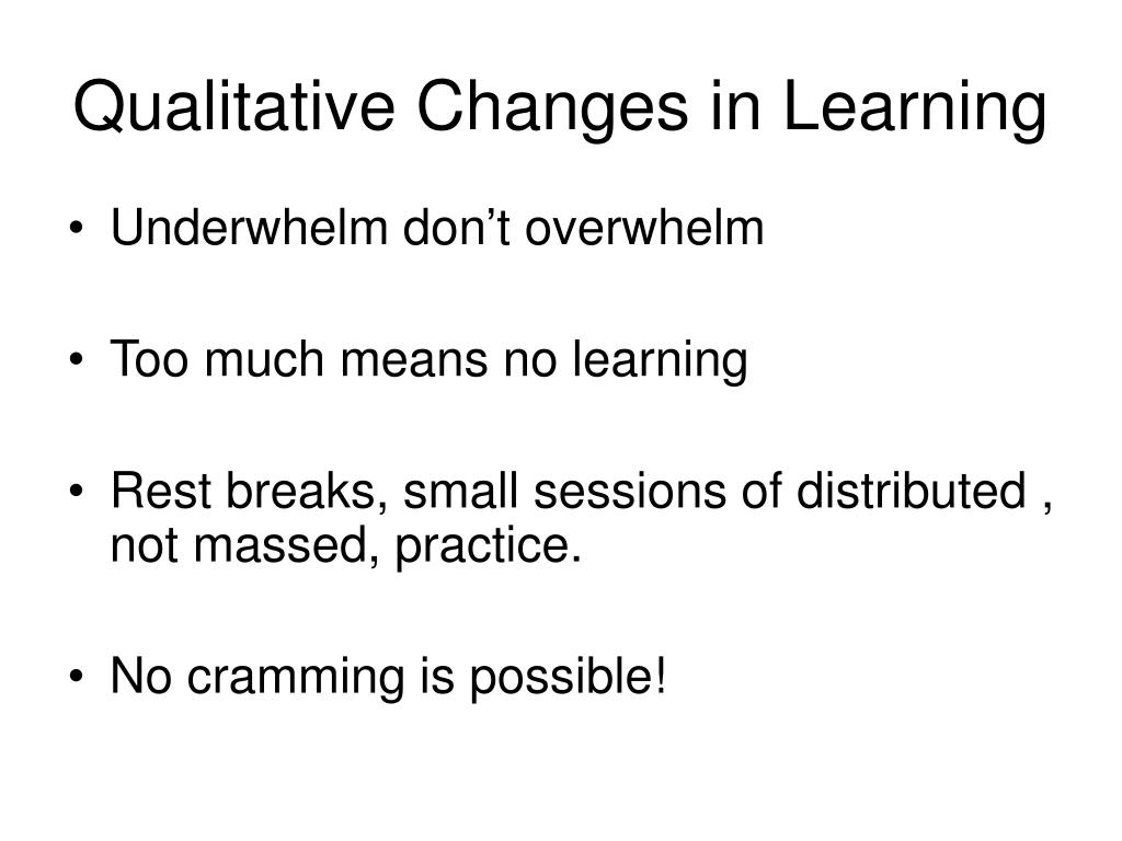 Qualitative Changes in Learning