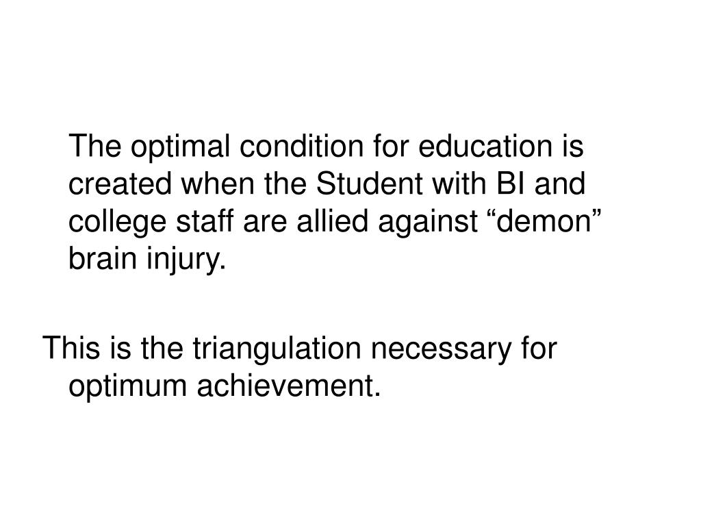 """The optimal condition for education is created when the Student with BI and college staff are allied against """"demon"""" brain injury."""