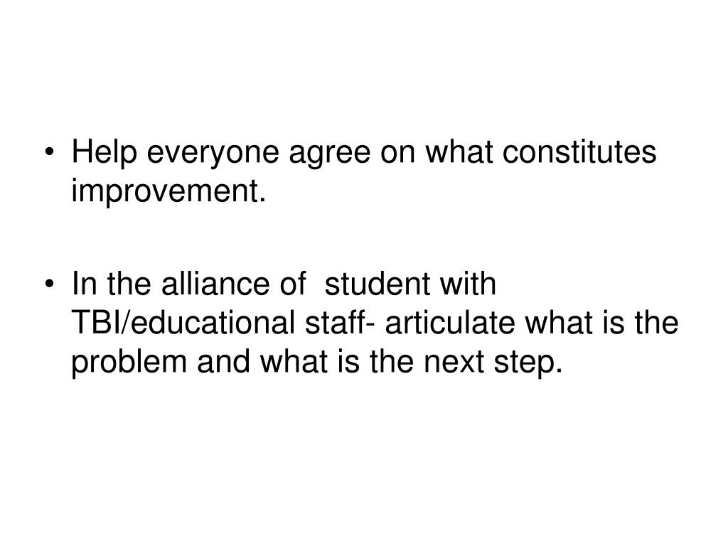Help everyone agree on what constitutes improvement.