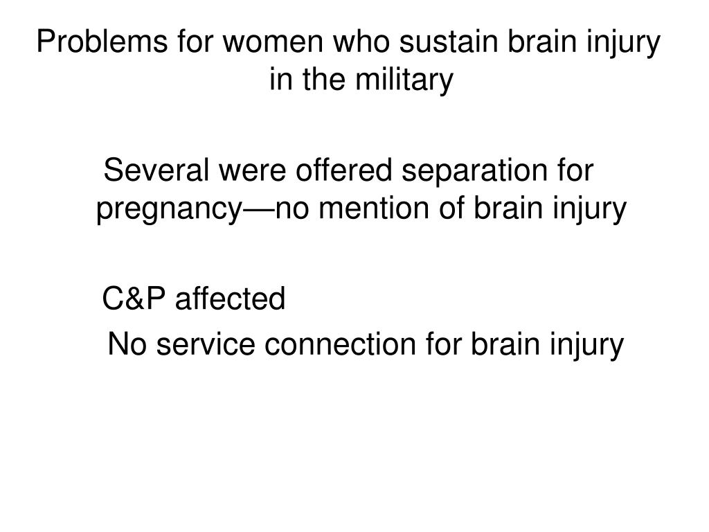 Problems for women who sustain brain injury in the military