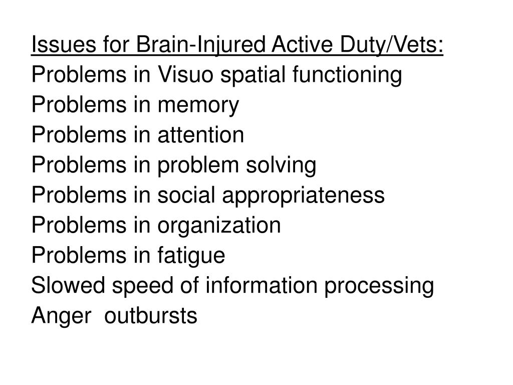 Issues for Brain-Injured Active Duty/Vets: