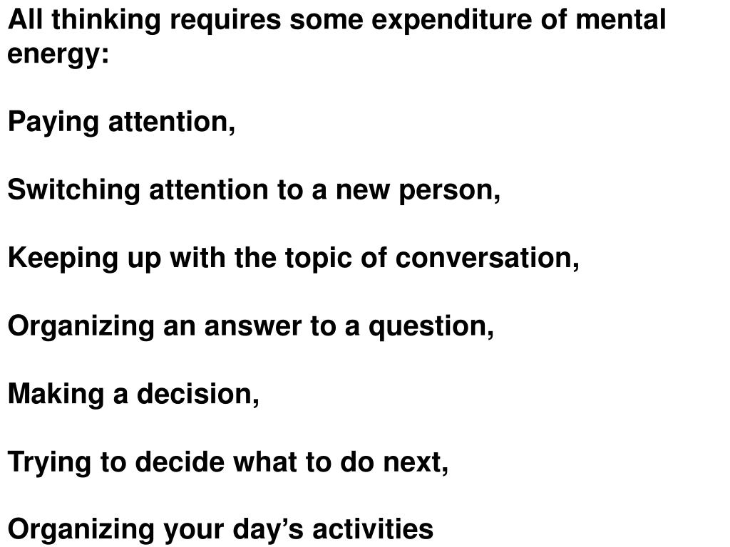 All thinking requires some expenditure of mental energy:
