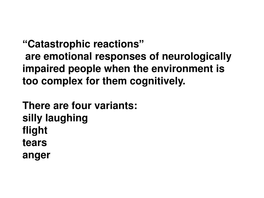 """Catastrophic reactions"""