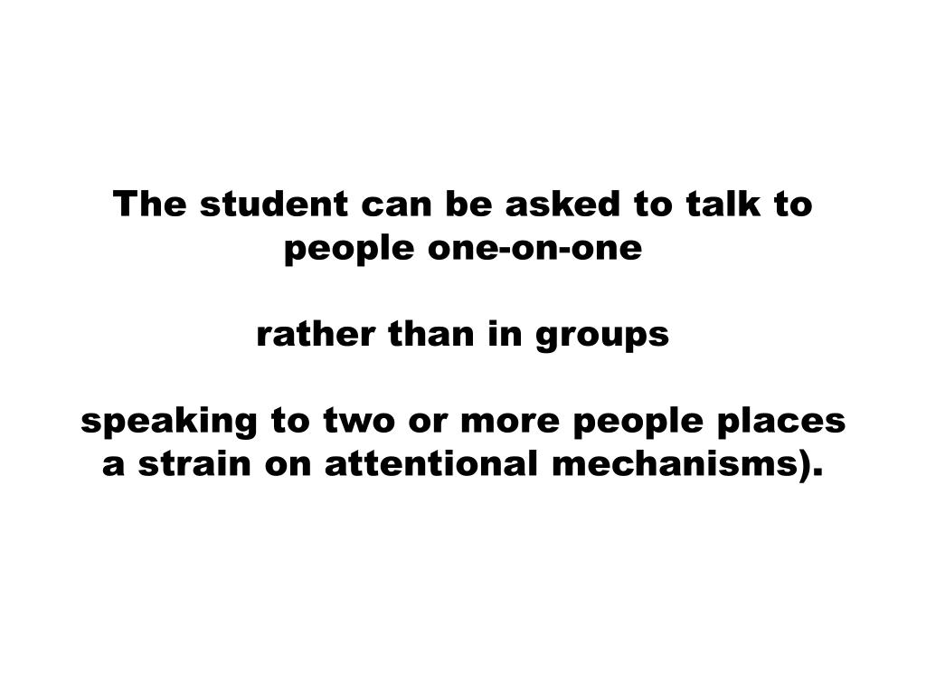 The student can be asked to talk to people one-on-one