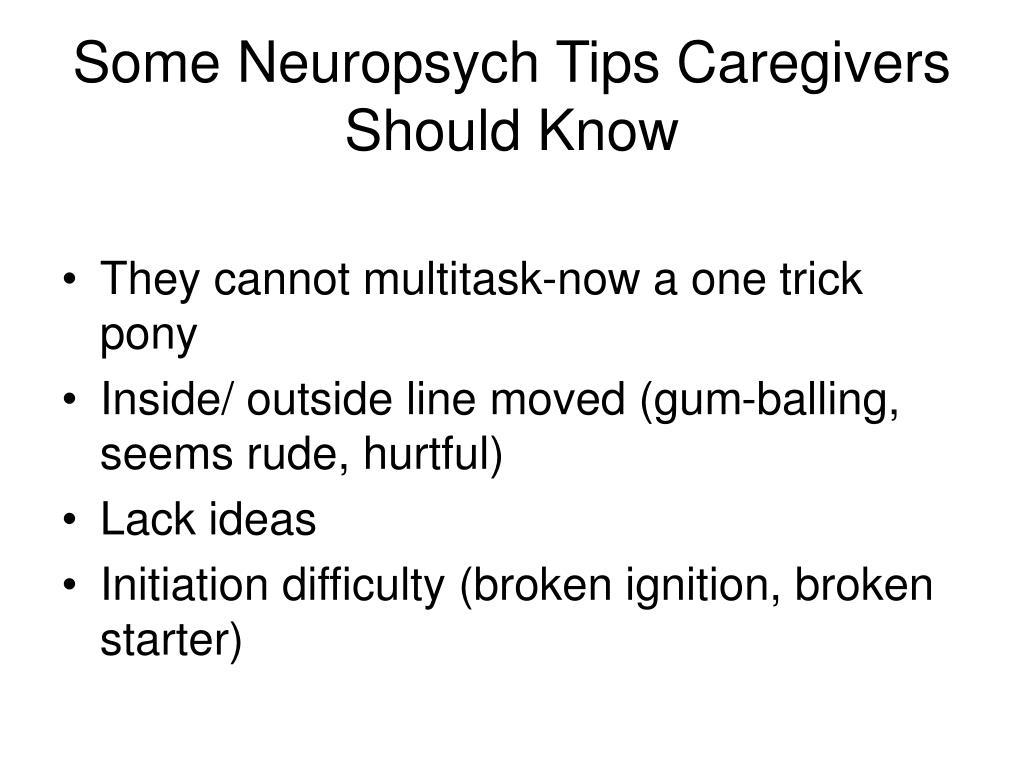 Some Neuropsych Tips Caregivers Should Know