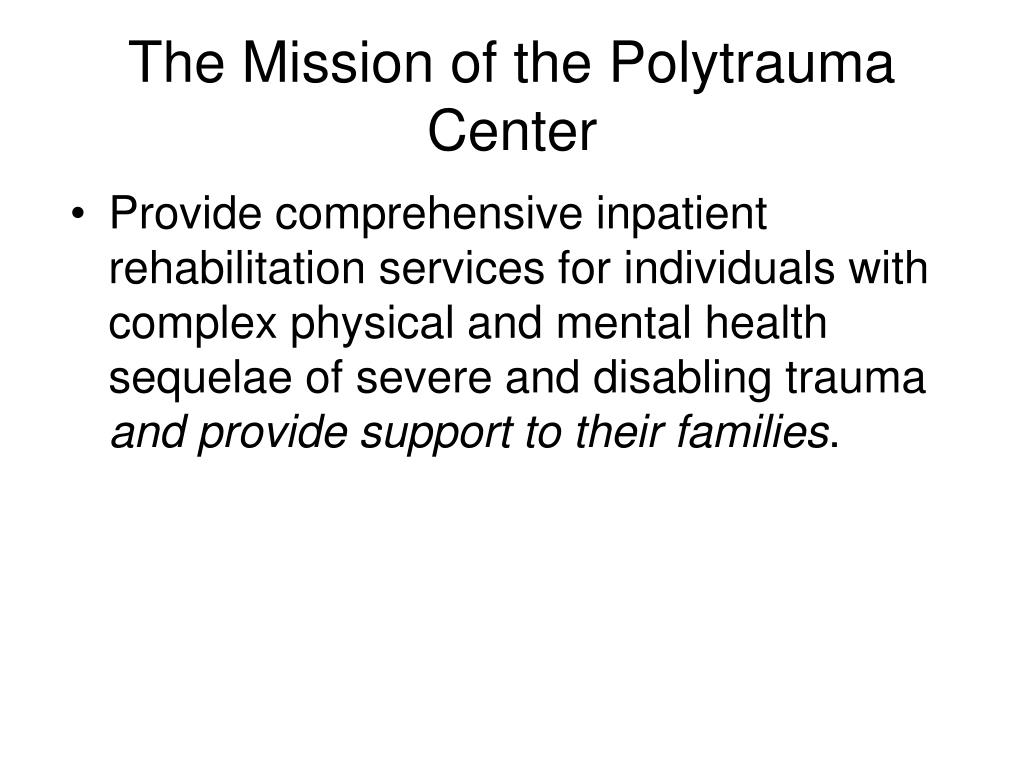 The Mission of the Polytrauma Center