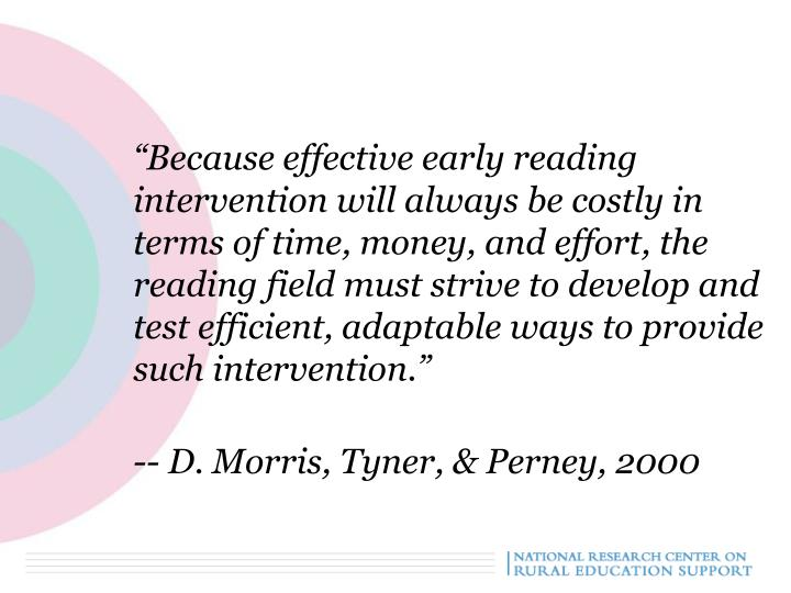 """""""Because effective early reading intervention will always be costly in terms of time, money, and e..."""