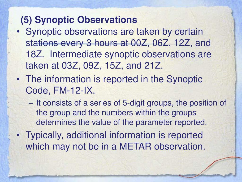 (5) Synoptic Observations