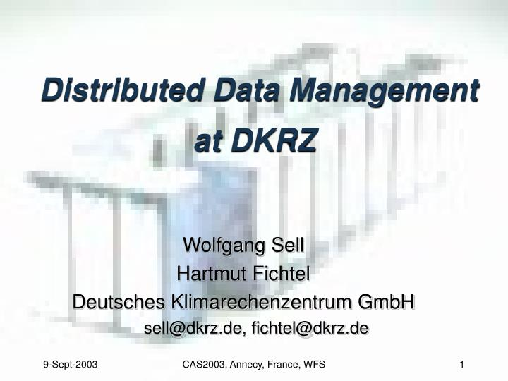 Distributed data management at dkrz