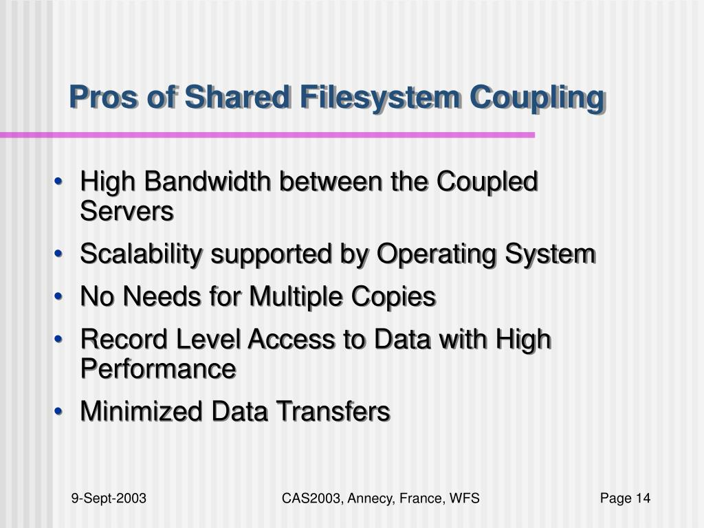 Pros of Shared Filesystem Coupling