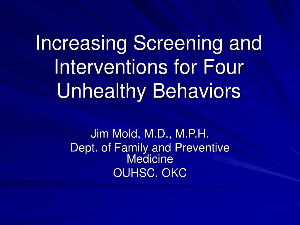 increasing screening and interventions for four unhealthy behaviors l.