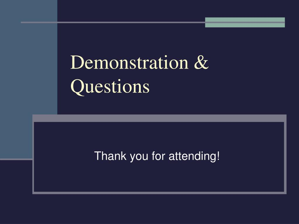 Demonstration & Questions