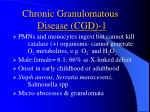 chronic granulomatous disease cgd 1