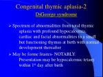 congenital thymic aplasia 2 digeorge syndrome