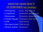 immune deficiency syndromes neutrophils