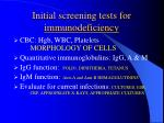 initial screening tests for immunodeficiency