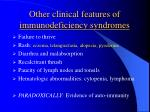 other clinical features of immunodeficiency syndromes
