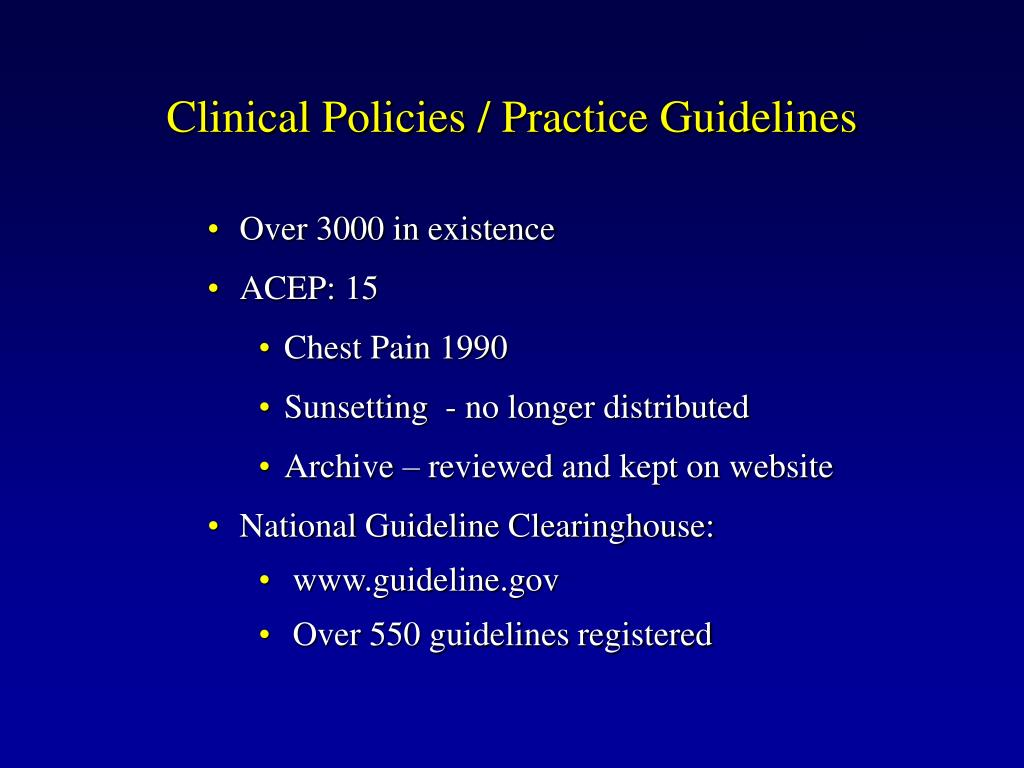 Clinical Policies / Practice Guidelines